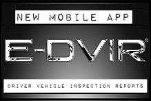 New Mobile App - E-DVIR - Electronic Driver Vehicle Inspection Report