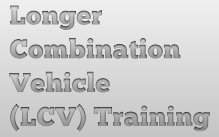 Longer Combination Vehicle (LCV) Training Online
